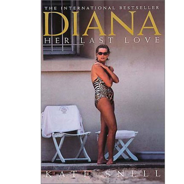 Diana: Her Last Love (Diana Princess of Wales) illustrated edition by Snell, Kate published (RENT)