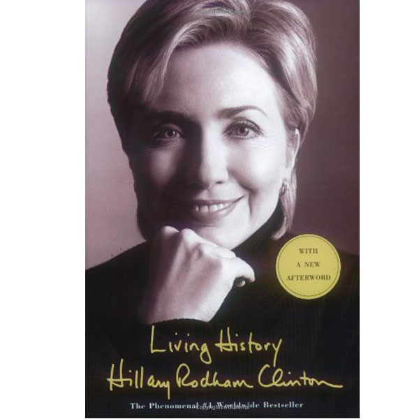 Living History  by Hillary Rodham Clinton (RENT)
