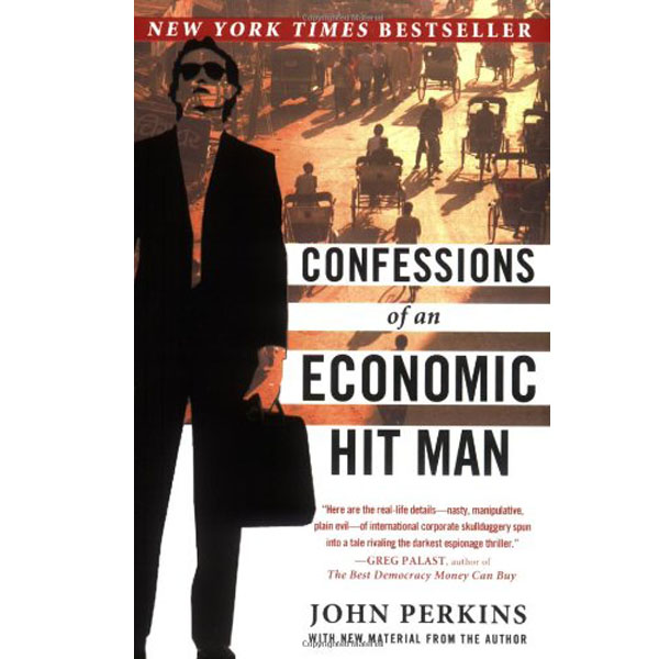 Confessions of an Economic Hit Man (RENT)
