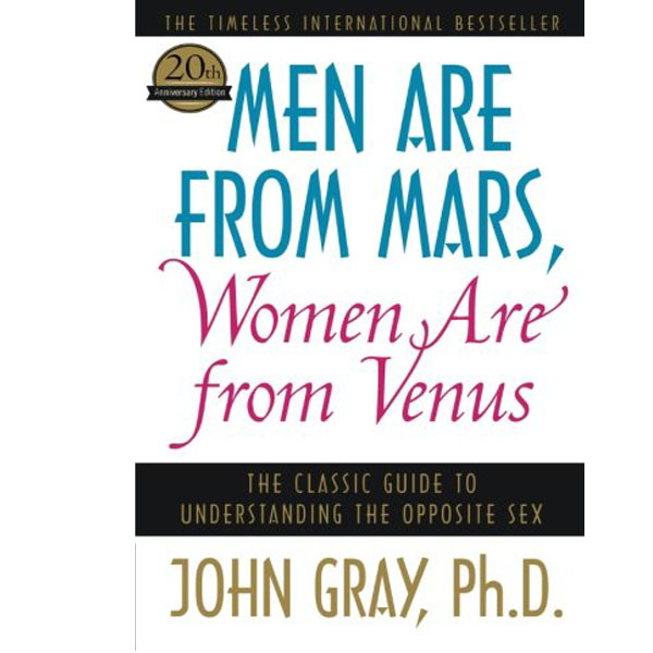 Men Are from Mars, Women Are from Venus: The Classic Guide to Understanding the Opposite Sex (RENT)